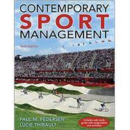 Contemporary Sport Management by Pedersen, Paul M., Ph.D.; Thibault, Lucie, Ph.D., 9781492550952