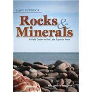 Lake Superior Rocks and Minerals by Lynch,  Bob, 9781591930952