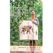 Elephant and I Quilt and Pillow Pattern by Sampou, Jennifer, 9781617450952