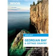 Moon Spotlight Georgian Bay & Cottage Country by Heller, Carolyn B., 9781631210952