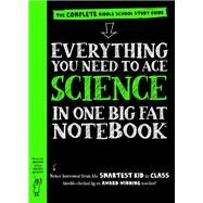 Everything You Need to Ace Science in One Big Fat Notebook by Workman Publishing Co., Inc.; Pearce, Chris, 9780761160953