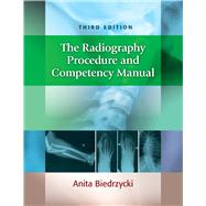 The Radiography Procedure and Competency Manual by Biedrzycki, Anita, 9780803660953