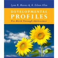 Developmental Profiles Pre-Birth Through Adolescence by Marotz, Lynn R; Allen, K. Eileen, 9781111830953
