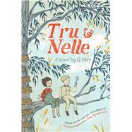 Tru & Nelle by Neri, G., 9781328740953