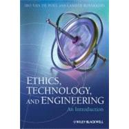 Ethics, Technology, and Engineering : An Introduction by van de Poel, Ibo; Royakkers, Lamb?r, 9781444330953