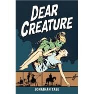 Dear Creature by Case, Jonathan; Whedon, Joss (CRT), 9781506700953