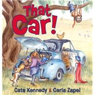 That Car! by Kennedy, Cate; Zapel, Carla, 9781743310953