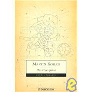 Dos Veces Junio / Two Times June by Kohan, Martin, 9789875660953
