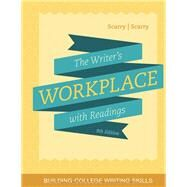 The Writer's Workplace with Readings Building College Writing Skills by Scarry, Sandra; Scarry, John, 9781305960954