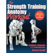 Strength Training Anatomy Workout by Delavier, Frederic; Gundill, Michael, 9781450400954