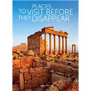 Places to Visit Before They Disappear by Trifoni, Jasmina, 9788854410954