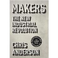 Makers by ANDERSON, CHRIS, 9780307720955
