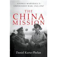The China Mission by Kurtz-phelan, Daniel, 9780393240955