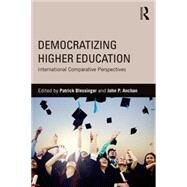Democratizing Higher Education: International Comparative Perspectives by Blessinger; Patrick, 9781138020955