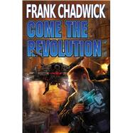 Come the Revolution by Chadwick, Frank, 9781476780955