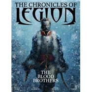 The Chronicles of Legion Volume 3: The Blood Brothers by NURY, FABIENALBERTI, MARIO, 9781782760955