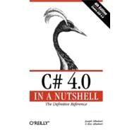 C# 4.0 in a Nutshell by Albahari, Joseph, 9780596800956
