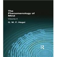The Phenomenology of Mind: Volume II by Hegel, G W F, 9781138870956