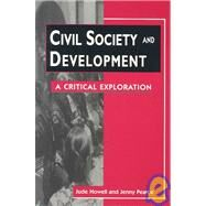 Civil Society and Development: A Critical Exploration by Howell, Jude, 9781588260956