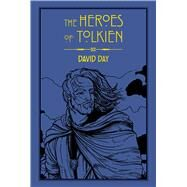 The Heroes of Tolkien by Day, David, 9781684120956