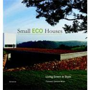 Small Eco Houses: Living Green in Style by Mola, Francesc Zamora, 9780789320957