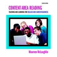 Content Area Reading Teaching and Learning for College and Career Readiness, Pearson eText with Loose-Leaf Version -- Access Card Package by McLaughlin, Maureen, 9780133830958
