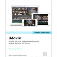 Apple Pro Training Series iMovie by Scoppettuolo, Dion, 9780133900958