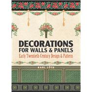 Decorations for Walls and Panels Early Twentieth-Century Design and Pattern by Luth, Karl, 9780486820958