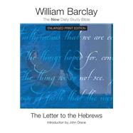 The Letter to the Hebrews by Barclay, William, 9780664260958