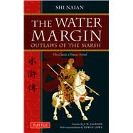The Water Margin: Outlaws of the Marsh by Naian, Shi, 9780804840958