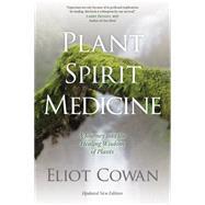 Plant Spirit Medicine by Cowan, Eliot, 9781622030958