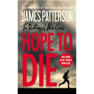 Hope to Die by Patterson, James, 9780316210959