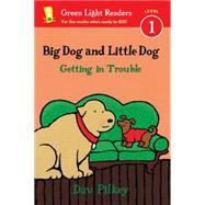 Big Dog and Little Dog Getting in Trouble by Pilkey, Dav, 9780544530959