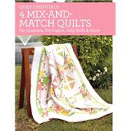 4 Mix-and-match Quilts: Fat Quarters, Fat Eighths, Jelly Rolls & More by Greenway, Debra Fehr, 9781440240959