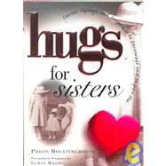 Hugs for Sisters; Stories, Sayings, and Scriptures to Encourage and Inspire by Philis Boultinghouse, 9781582290959