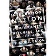 Integration Nation by Eaton, Susan E.; One Nation Indivisible Writers Group, 9781620970959