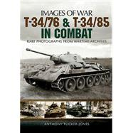 T-34: The Red Army's Legendary Medium Tank, Rare Photographs from Wartime Archives by Tucker-jones, Anthony; Hemingway, David Lee, 9781781590959