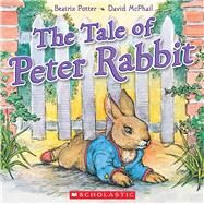 The Tale of Peter Rabbit by Potter, Beatrix; MCPHAIL, DAVID, 9780545650960