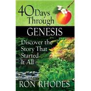 40 Days Through Genesis: Discover the Story That Started It All by Rhodes, Ron, 9780736960960