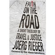Faith on the Road by Rieger, Joerg; Salvatierra, Alexia, 9780830840960
