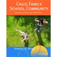 Child, Family, School, Community : Socialization and Support by Berns, Roberta M., 9781111830960
