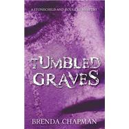 Tumbled Graves by Chapman, Brenda, 9781459730960