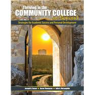 Thriving in the Community College and Beyond by Cuseo, Joe B.; Thompson, Aaron; McLaughlin, Julie A., 9781465290960