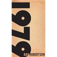 1979 by Robertson, Ray, 9781771960960