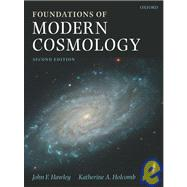 Foundations Of Modern Cosmology by Hawley, John F.; Holcomb, Katherine A., 9780198530961