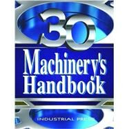 Machinery's Handbook by Oberg, Erik; Jones, Franklin D.; Horton, Holbrook L.; Ryffel, Henry H., 9780831130961