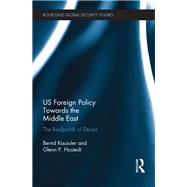 US Foreign Policy Towards the Middle East: The Realpolitik of Deceit by Kaussler; Bernd, 9781138960961