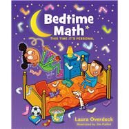 Bedtime Math: This Time It's Personal by Overdeck, Laura; Paillot, Jim, 9781250040961