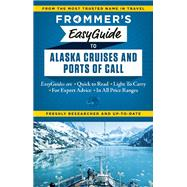 Frommer's EasyGuide to Alaska Cruises and Ports of Call by Golden, Fran; Sloan, Gene, 9781628870961
