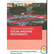 Understanding Social Welfare Movements by Annetts, Jason, 9781847420961